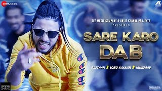 Video Sare Karo Dab - Official Music Video | Zero To Infinity | Raftaar | Sonu Kakkar | Muhfaad MP3, 3GP, MP4, WEBM, AVI, FLV Juli 2018