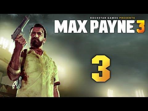 Max Payne 3 - Прохождение игры на русском [#3] | PC