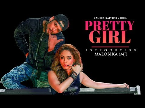 Pretty Girl Song | Feat. Malobika | Kanika Kapoor,