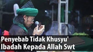 Video Penyebab Tidak Khusyu' Ibadah Kepada Allah Swt..ᴴᴰ | Sayyid Seif Alwi MP3, 3GP, MP4, WEBM, AVI, FLV Desember 2018