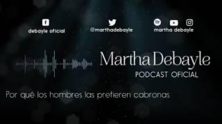 Por qué los hombres las prefieren cabronas, con Tere Díaz | Martha Debayle Video