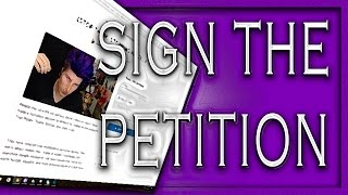 SIGN THE PETITION OF ALL PETITIONS, ONE PETITION TO RULE THEM ALL. SIGN THE PETITION HERE...