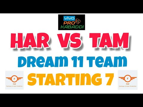 HAR vs TAM || Haryana Steelers vs Tamil Thalaivas || Dream11 Team|| Starting 7 || Vivo Pro Kabaddi