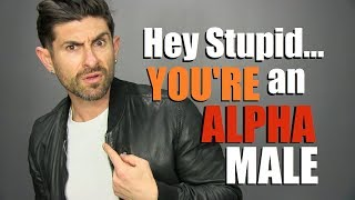 Video 10 Signs YOU'RE an ALPHA MALE... & Don't Even Know It! MP3, 3GP, MP4, WEBM, AVI, FLV Desember 2018