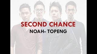 NOAH  - TOPENG (Second Chance - NEW VERSION)