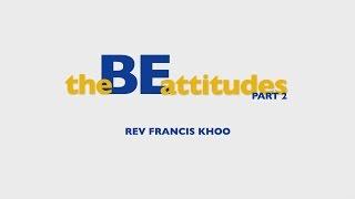 """The """"BE"""" Attitudes - Part 2"""