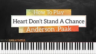 How To Play Heart Don't Stand A Chance By Anderson Paak On Piano - Piano Tutorial