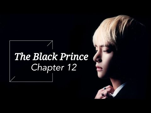 [BTS Taehyung FF] - 'The Black Prince'  part 12