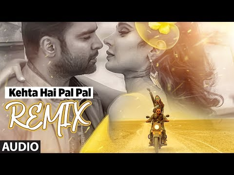 Kehta Hai Pal Pal Remix (Full Audio) | Shilpi Shar