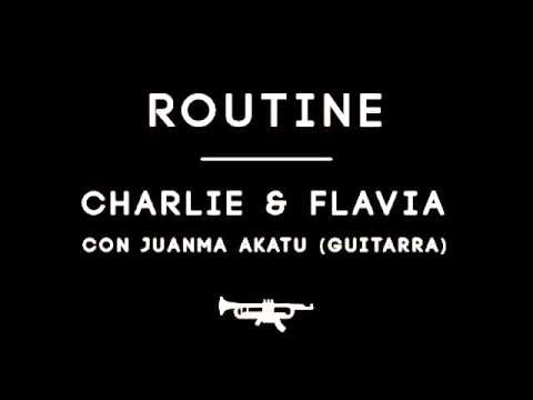 "Charlie & Flavia Ft. Juanmakatu Guitarra – ""Routine"" [Single]"