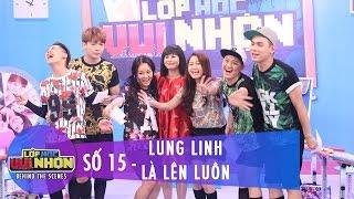 Hậu Trường 11   Lớp Học Vui Nhộn   Lung Linh Là Lên Luôn, LỚP HỌC VUI NHỘN, lop hoc vui nhon yeah1, yeah1 tv