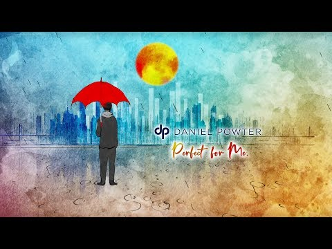 Daniel Powter – Perfect For Me (Official Lyrics Video)