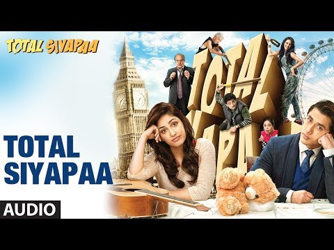 Total Siyapaa Title Song (Audio)