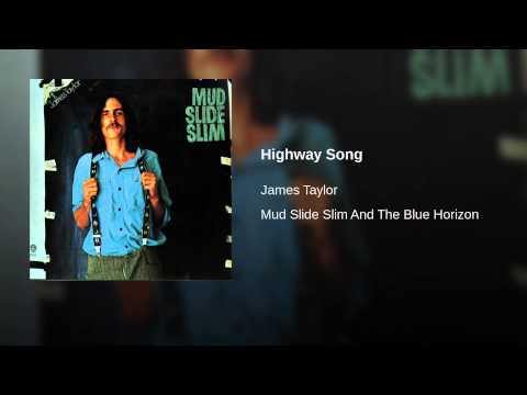 Highway Song (1971) (Song) by James Taylor