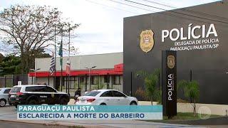 Morte de barbeiro é esclarecida pela polícia de Paraguaçu Paulista