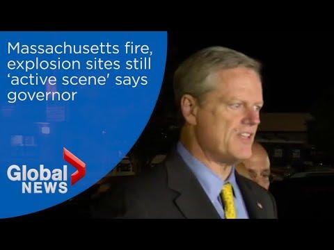 Massachusetts fire, explosion sites still 'active scene' says governor