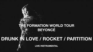 Video Beyoncé — Drunk In Love/Rocket/Partition (The Formation World Tour Instrumental) MP3, 3GP, MP4, WEBM, AVI, FLV Januari 2019