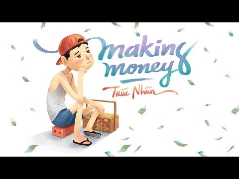 Making Money - Trúc Nhân - (audio official) - Thời lượng: 3 phút và 38 giây.