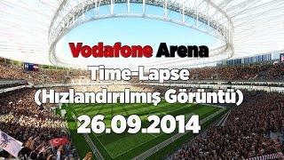 Vodafone Arena 26.09.2014 | Time-Lapse (Hızlandırılmış Görüntü)