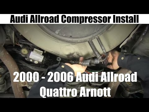 Audi Allroad Compressor Installation for the 00-06 Audi Allroad Quattro  Arnott  Tutorial and Review