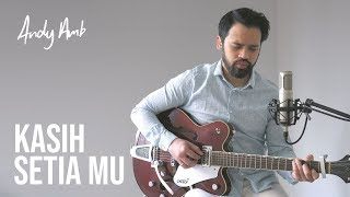 Kasih Setia Mu (Cover) By Andy Ambarita