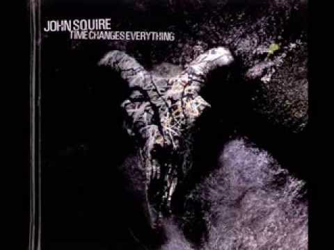 John Squire - Time Changes Everything (Full Album)