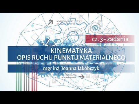 KINEMATYKA cz. 3 - Opis ruchu punktu materialnego – ZADANIA