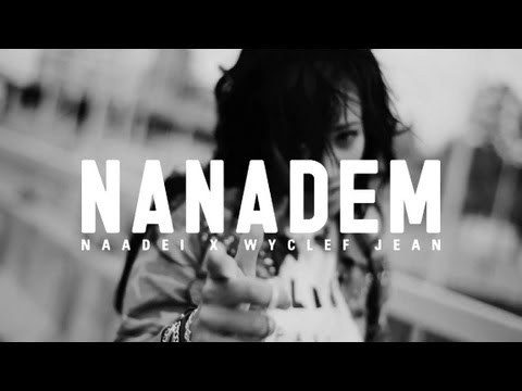 Naadei feat. Wyclef Jean – NANADEM (Music Video)