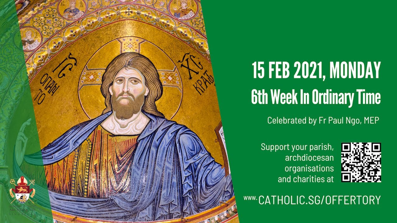 Catholic Weekday Mass 15th February 2021 Today Online - 6th Week In Ordinary Time
