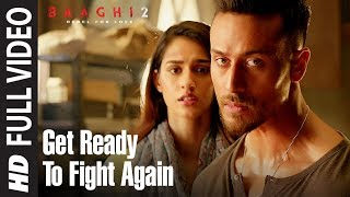 Get Ready To Fight Again Full Video  Baaghi 2  Tiger Shroff  Disha Patani  Ahmed Khan