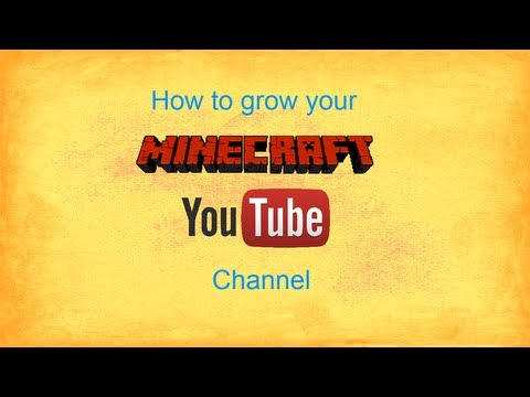 How to Grow your Minecraft YouTube Channel (Tips)
