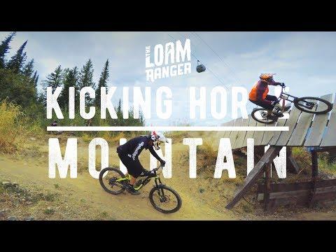 KICKING HORSE MOUNTAIN PT 1 // The Loam Ranger