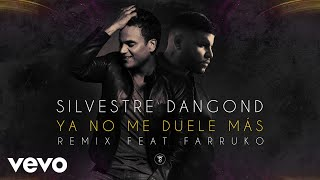 Silvestre Dangond - Ya No Me Duele Más ft. Farruko (Remix)[Audio]