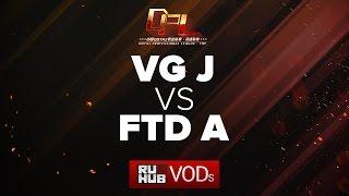 VG.J vs FTD Club A, DPL Season 2 - Div. A, game 2 [Tekcac]