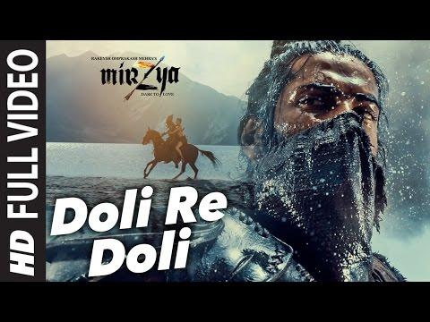 DOLI RE DOLI Full Video Song | MIRZYA