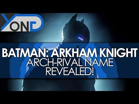 character - Batman: Arkham Knight - New Character/Arch-Rival Name Revealed! JOIN THE NASIAN - http://www.youtube.com/yongyea - http://www.youtube.com/yongplays Facebook ...