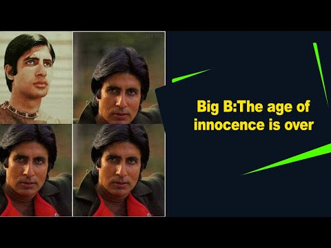 Big B:The age of innocence is over