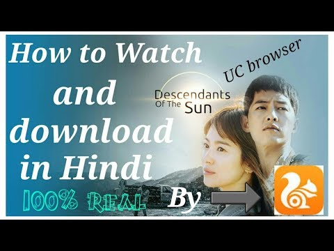 How To Watch And Download Descendants Of The Sun In Hindi By UC Browser