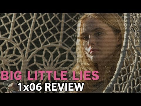 Big Little Lies Season 1 Episode 6 'Burning Love' Review