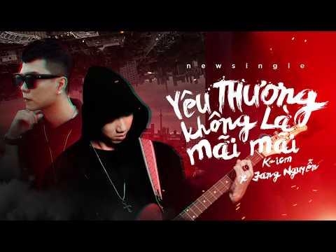 [ Teaser ] YÊU THƯƠNG KHÔNG LÀ MÃI MÃI | K-ICM ft Jang Nguyễn - Thời lượng: 34 giây.