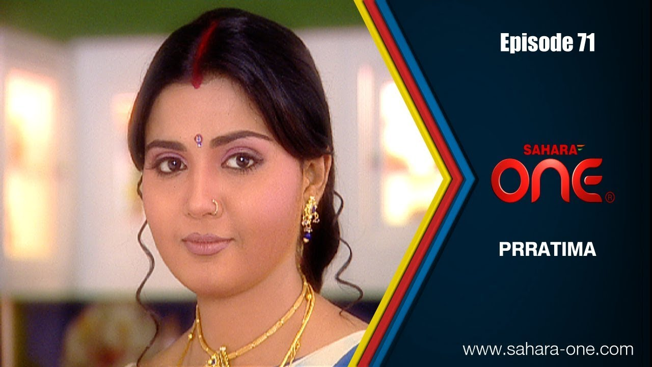 PRATIMA|| EPISODE -71|| SAHARA ONE || HINDI TV SHOW ||