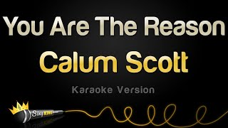 Video Calum Scott - You Are The Reason (Karaoke Version) MP3, 3GP, MP4, WEBM, AVI, FLV Maret 2018