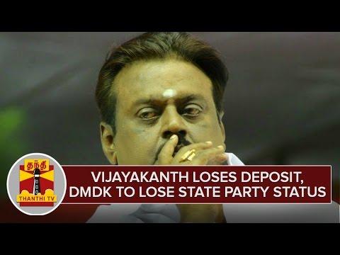 Vijayakanth-loses-Deposit-DMDK-to-lose-State-Party-Status--Thanthi-TV