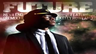 "Future- ""Neva End"" (Remix) Ft. Kelly Rowland"