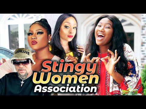 STINGY WOMEN ASSOCIATION (Season 1) Destiny Etiko & Chinenye Nnebe 2021 Latest Nollywood Hit Movie