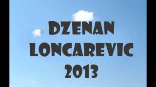 Dzenan Loncarevic 2013 - Oprosti Mi OFFICIAL HQ [LYRIC]