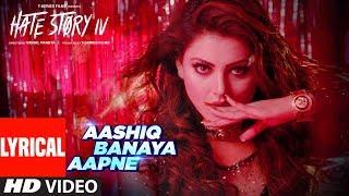 Video LYRICS: Aashiq Banaya Aapne Song | Hate Story IV | Urvashi Rautela | Himesh Reshammiya | Neha Kakkar MP3, 3GP, MP4, WEBM, AVI, FLV Juli 2018