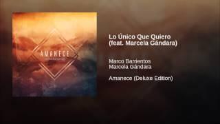 LoÚnico Que Quiero (feat. Marcela Gándara)
