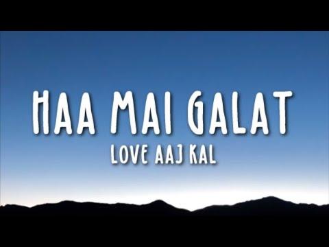 Video Haan Main Galat Lyrics - Love Aaj Kal Ft. Arijit Singh | Kartik, Sara | Pritam download in MP3, 3GP, MP4, WEBM, AVI, FLV January 2017