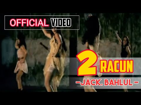 2 Racun - Jack Bahlul ( Official Video )